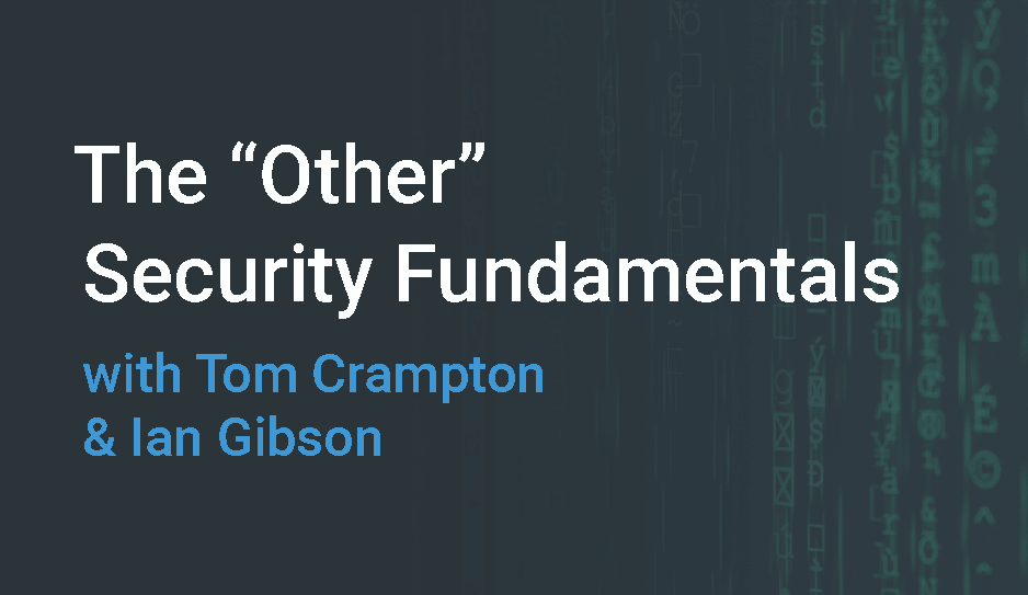 "The ""Other"" Security Fundamentals"