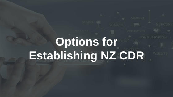 Options for Establishing a Consumer Data Right in New Zealand