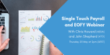 Single Touch Payroll and End of Financial Year Webinar