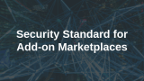 Security Standard for Add-on Marketplaces